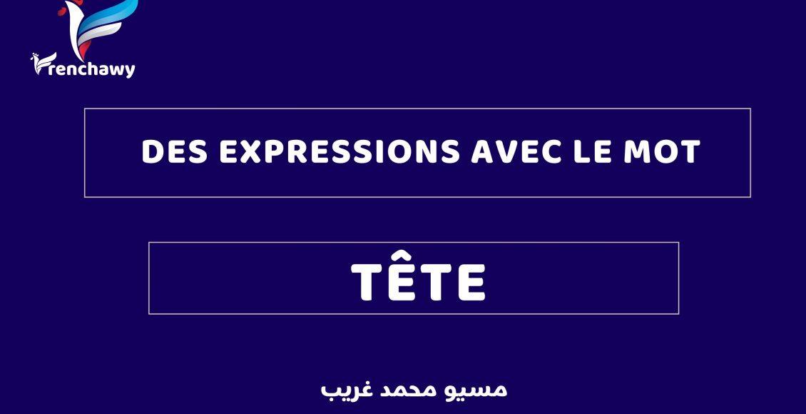 Des expressions avec le mot « TÊTE »