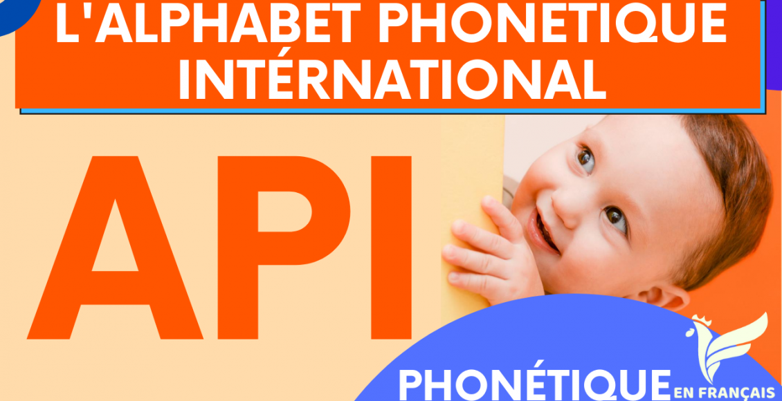 L'alphabet phonétique international du français API
